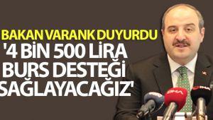 Bakan Mustafa Varank duyurdu: '4 bin 500 lira burs desteği sağlayacağız'