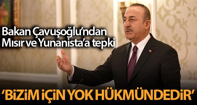 Bakan Çavuşoğlu'ndan Yunanistan-Mısır arasındaki anlaşmaya tepki: 'Bizim için yok hükmünde'