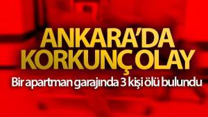 Ankara'da korkunç olay! Bir apartman garajında 3 kişi ölü bulundu